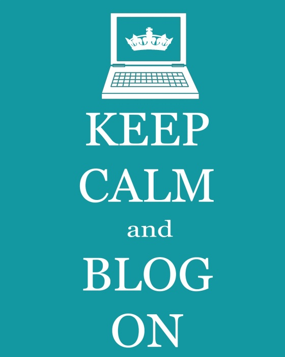 keep calm and blog on 8 x 10