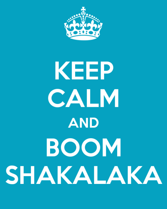 keep-calm-and-boom-shakalaka-1