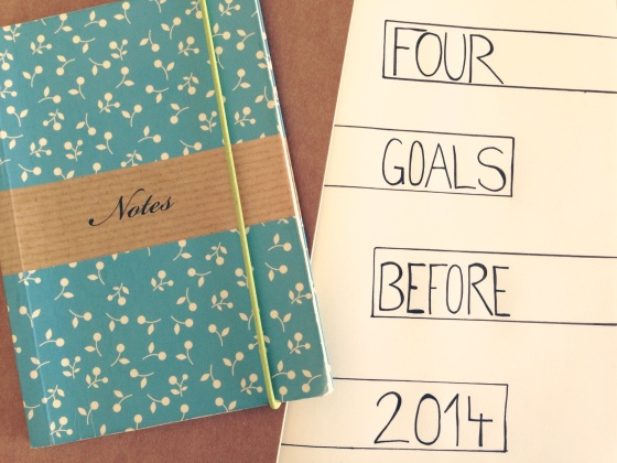 Four Goals before 2014